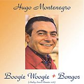 Boogie Woogie + Bongos (Analog Source Remaster 2016) by Hugo Montenegro
