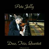 Duo, Trio, Quartet (Remastered 2016) by Pete Jolly