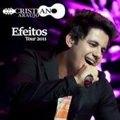 Efeitos Tour 2011 (Ao Vivo) de Cristiano Araújo