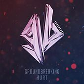Hurt by Groundbreaking