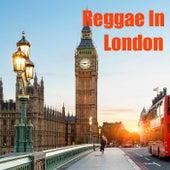 Reggae In London by Various Artists