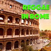 Reggae In Rome by Various Artists
