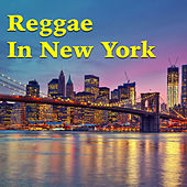Reggae In New York by Various Artists