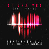Si una Vez (If I Once) von Play-N-Skillz