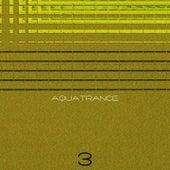 Aquatrance, Vol. 3 von Various Artists