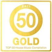 Top 50 House Music Compilation: Gold Edition, Vol. 5 (Best House, Deep House, Chill Out, Electronica, Hits) di Various Artists