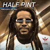 Forever I'll Be Free - Single by Half Pint