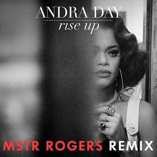 Rise Up (MSTR ROGERS Remix) by Andra Day