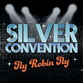 Fly Robin Fly (Rerecorded Remix) fra Silver Convention