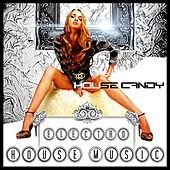 House Candy Electro House Music de Various Artists