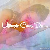 Ultimate Come Down, Vol. 1 (Relaxation Music Chills) by Various Artists