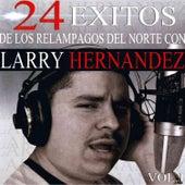 24 Exitos de los Relampagos del Norte Con Larry Hernandez, Vol. 1 de Larry Hernández