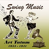 Swing Music, Art Tatum 1933 - 1941 by Art Tatum