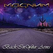 Back In Your Arms by Magnum