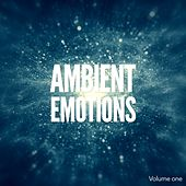 Ambient Emotions, Vol. 1 (Relaxed Wellness Tunes) by Various Artists