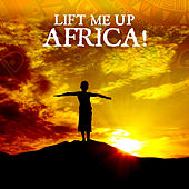 Lift Me Up Africa! by Various Artists