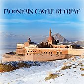 Mountain Castle Retreat by Various Artists