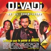 DJ Valdi de el Hormiguero de Various Artists