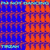 I'm Not Dancing by Tirzah