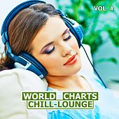 World Chill-Lounge Charts, Vol. 4 by Various Artists
