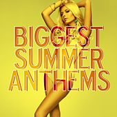 Biggest Summer Anthems de Various Artists