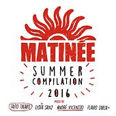 Matinée Summer Compilation 2016 by Various Artists