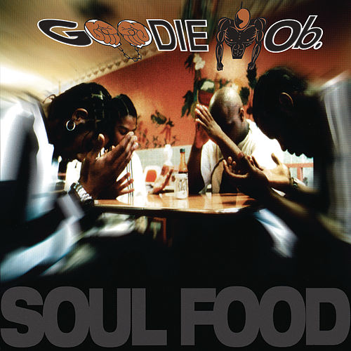 Soul Food by Goodie Mob