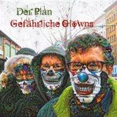 Gefährliche Clowns by El Plan