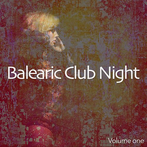 Balearic Club Night (Finest Deep House Ibiza Tunes) by Various Artists