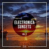 Electronica Sunsets, Vol. 1 by Various Artists