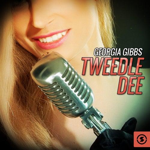Georgia Gibbs,Tweedle Dee by Georgia Gibbs