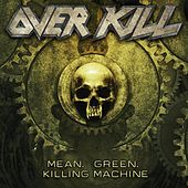 Mean, Green, Killing Machine by Overkill