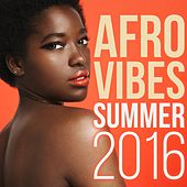 Afro Vibes Summer 2016 by Various Artists