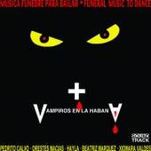 Vampiros en la Habana (Música Fúnebre para Bailar) by Various Artists