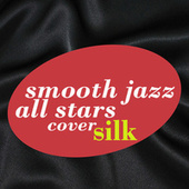 Smooth Jazz All Stars Renditions of Silk de Smooth Jazz Allstars