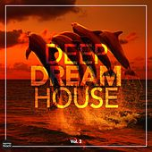 Deep Dream House, Vol. 3 by Various Artists