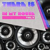 There Is - Electro In My House, Vol. 3 by Various Artists