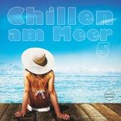 Chillen am Meer, Vol. 5 (Best of Deep & Chill House Beats) by Various Artists
