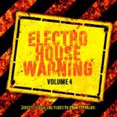 Electro House Warning, Vol. 4 de Various Artists