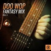 Doo Wop Fantasy Mix, Vol. 5 von Various Artists