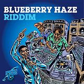 Blueberry Haze Riddim de Various Artists