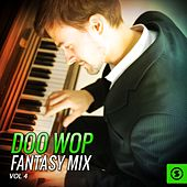 Doo Wop Fantasy Mix, Vol. 4 de Various Artists