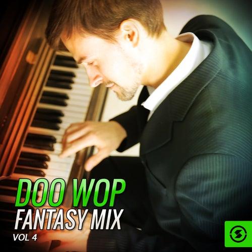 Doo Wop Fantasy Mix, Vol. 4 by Various Artists