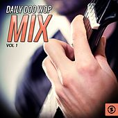 Daily Doo Wop Mix, Vol. 1 by Various Artists