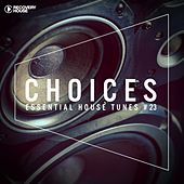 Choices - Essential House Tunes #23 by Various Artists