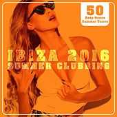 Ibiza 2016 Summer Clubbing (50 Deep House Summer Tunes) by Various Artists