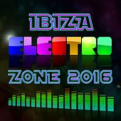 Ibiza Electro Zone 2016 von Various Artists
