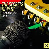 The Secrets of Past, Pop & Doo Wop, Vol. 1 von Various Artists