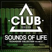 Sounds of Life - Tech:House Collection, Vol. 27 by Various Artists