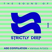 The Sound of Strictly Deep (ADE 2016) von Various Artists